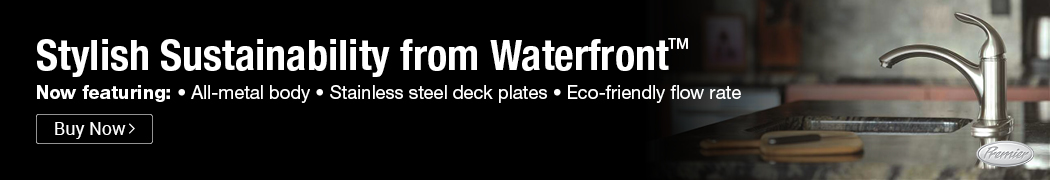 Stylish Sustainability from Waterfront™. Now featuring: All-metal body. Stainless steel deck plates. Eco-friendly flow rate. Buy Now.